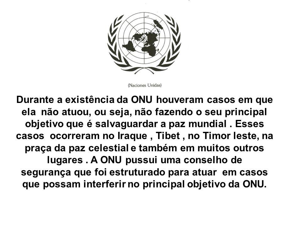 Durante a existência da ONU houveram casos em que ela não atuou, ou seja, não fazendo o seu principal objetivo que é salvaguardar a paz mundial.