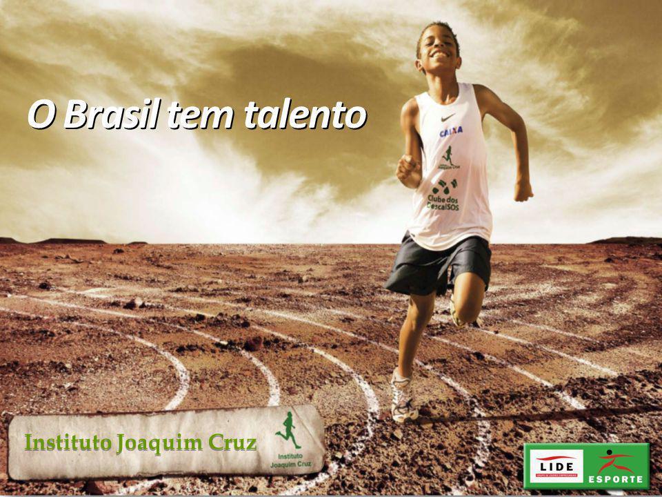 Instituto Joaquim Cruz O Brasil tem talento