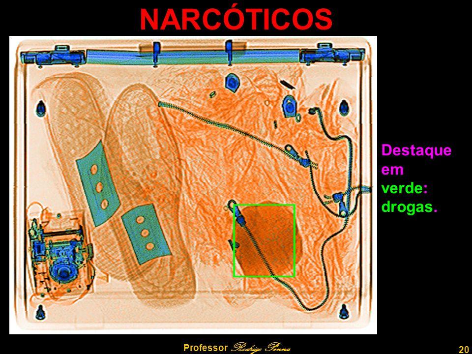 20 Professor Rodrigo Penna NARCÓTICOS Destaque em verde: drogas.