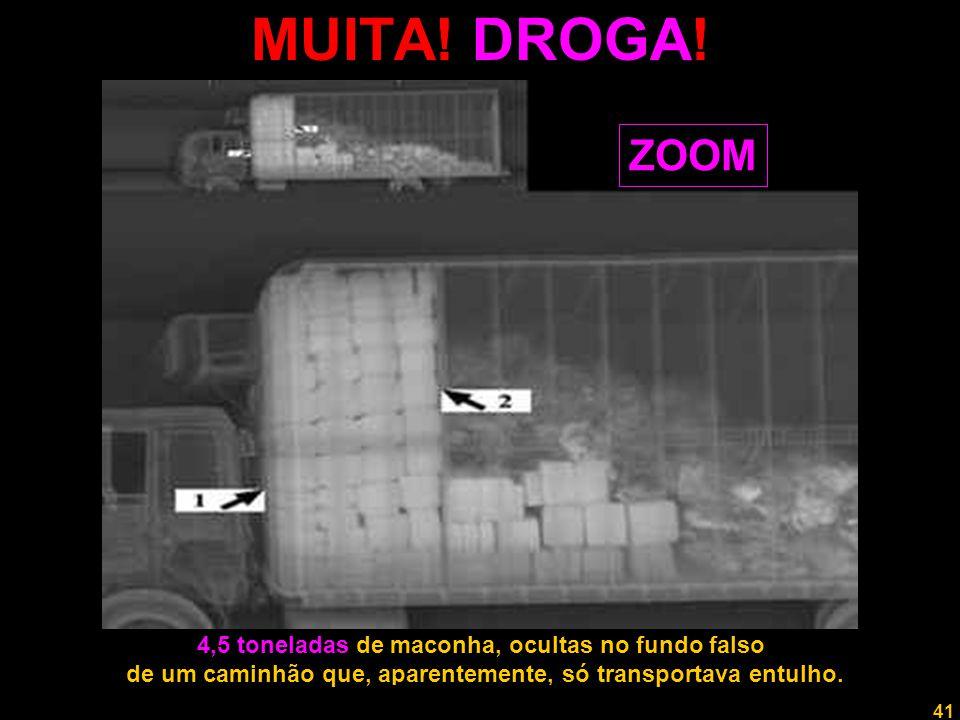 41 Professor Rodrigo Penna MUITA! DROGA! 4,5 toneladas de maconha, ocultas no fundo falso de um caminhão que, aparentemente, só transportava entulho.