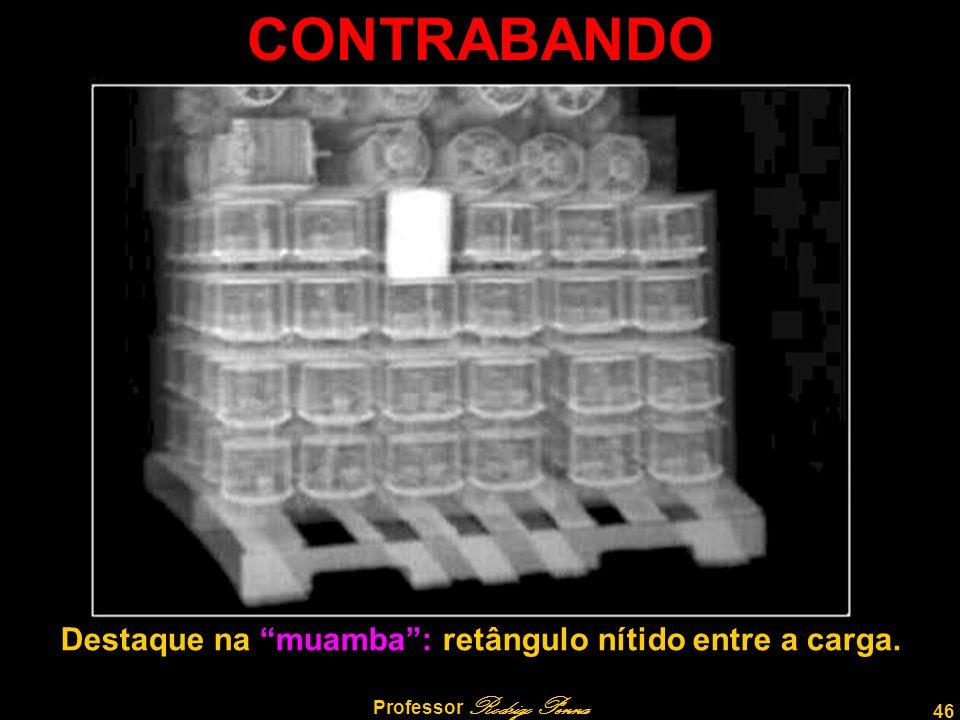 """46 Professor Rodrigo Penna Destaque na """"muamba"""": retângulo nítido entre a carga. CONTRABANDO"""