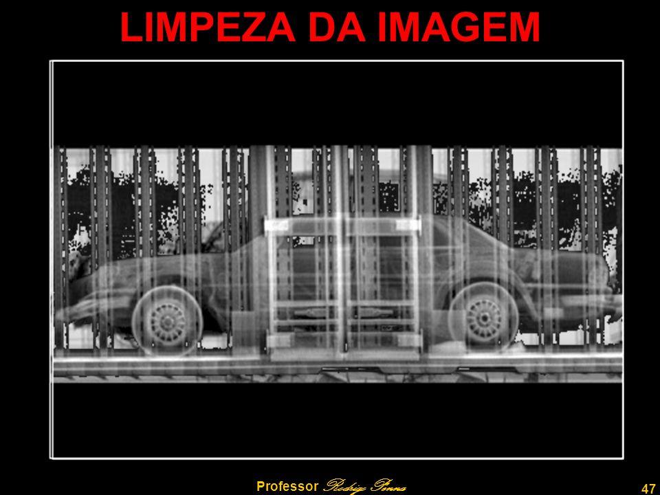 47 Professor Rodrigo Penna LIMPEZA DA IMAGEM