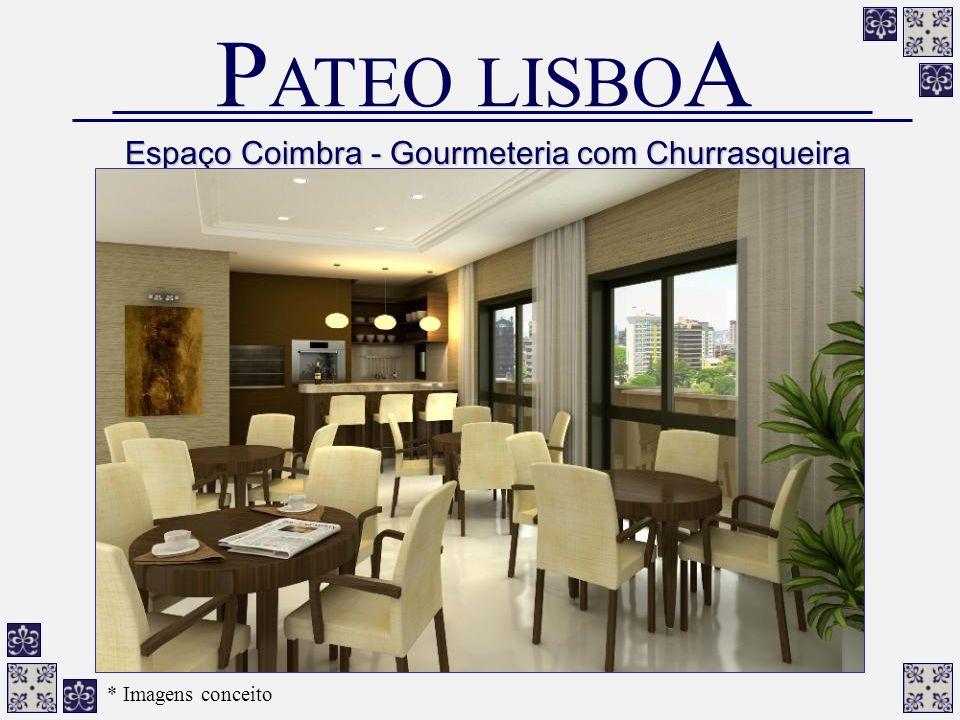 Espaço Coimbra - Gourmeteria com Churrasqueira P ATEO LISBO A * Imagens conceito