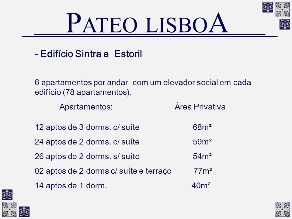 - Edifício Sintra e Estoril 6 apartamentos por andar com um elevador social em cada edifício (78 apartamentos). Apartamentos: Área Privativa 12 aptos