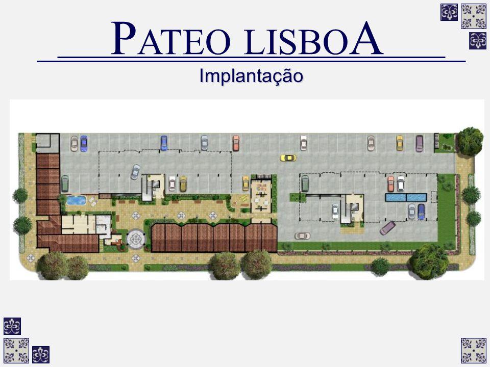 Implantação P ATEO LISBO A