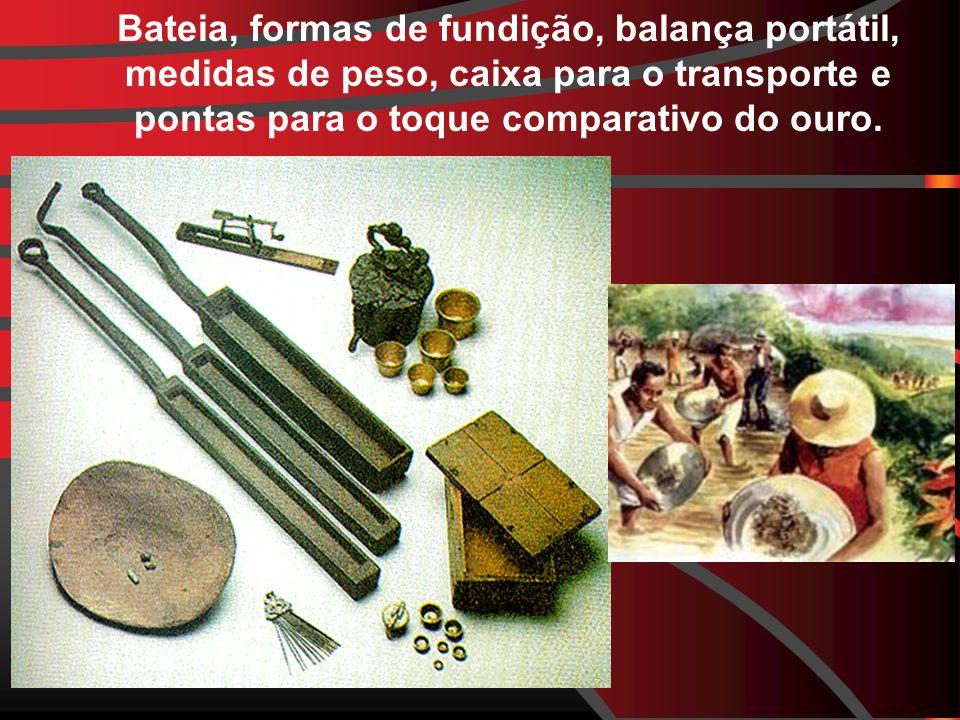 Bateia, formas de fundição, balança portátil, medidas de peso, caixa para o transporte e pontas para o toque comparativo do ouro.