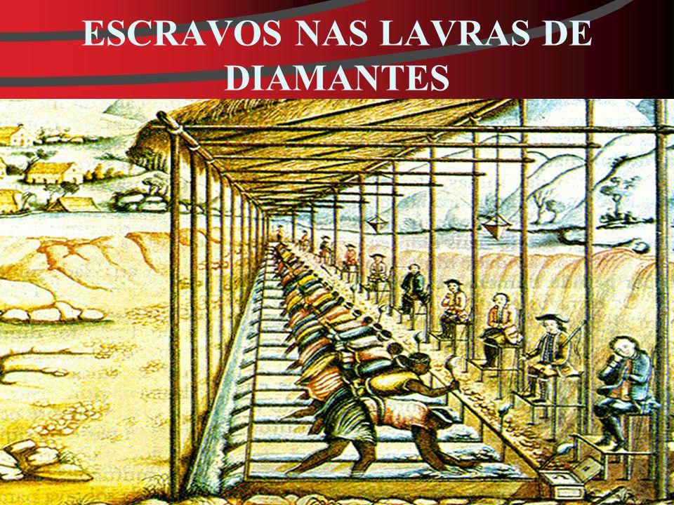 ESCRAVOS NAS LAVRAS DE DIAMANTES
