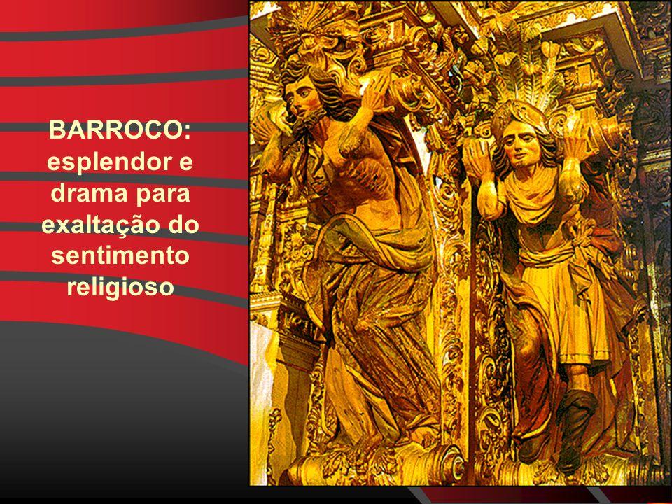 BARROCO: esplendor e drama para exaltação do sentimento religioso
