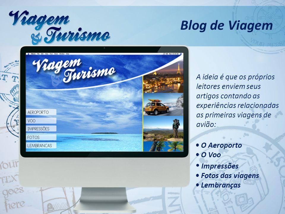 Blog de Viagem A ideia é que os próprios leitores enviem seus artigos contando as experiências relacionadas as primeiras viagens de avião: O Aeroporto