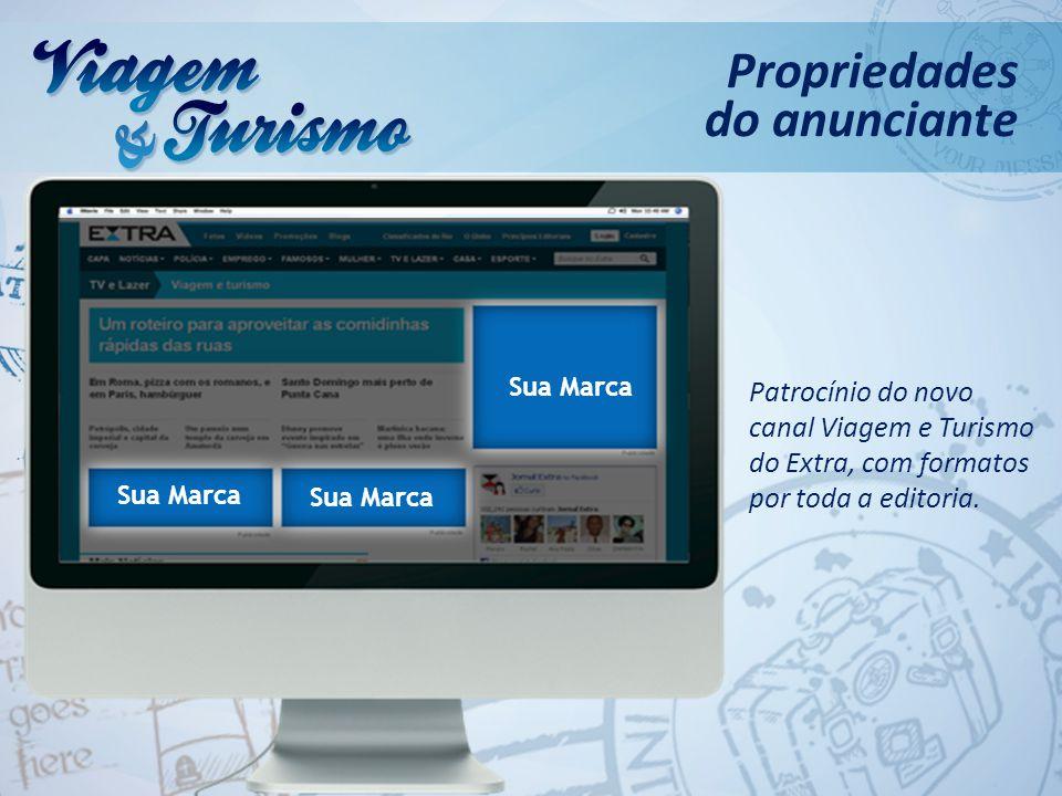 Patrocínio do novo canal Viagem e Turismo do Extra, com formatos por toda a editoria. Propriedades do anunciante Sua Marca