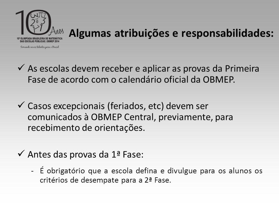 As escolas devem receber e aplicar as provas da Primeira Fase de acordo com o calendário oficial da OBMEP.