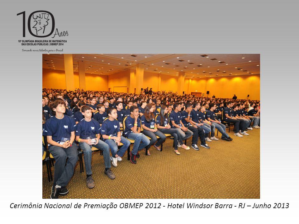 Cerimônia Nacional de Premiação OBMEP 2012 - Hotel Windsor Barra - RJ – Junho 2013