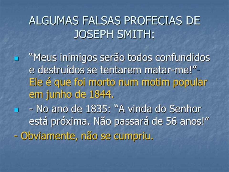 """ALGUMAS FALSAS PROFECIAS DE JOSEPH SMITH: """"Meus inimigos serão todos confundidos e destruídos se tentarem matar-me!""""- Ele é que foi morto num motim po"""