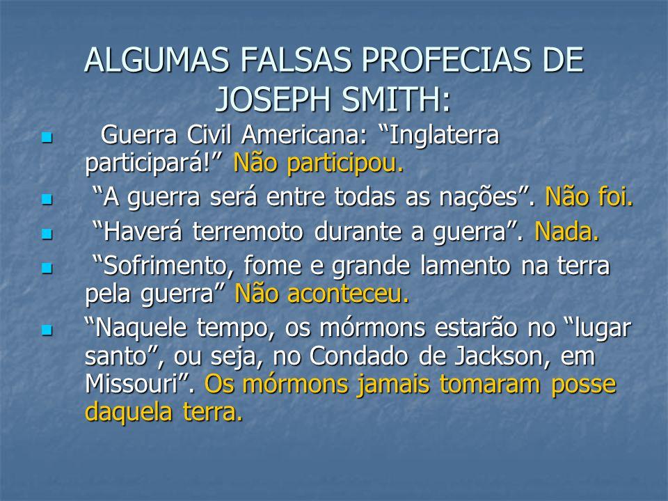 """ALGUMAS FALSAS PROFECIAS DE JOSEPH SMITH: Guerra Civil Americana: """"Inglaterra participará!"""" Não participou. Guerra Civil Americana: """"Inglaterra partic"""