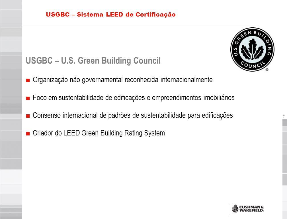 7 USGBC – Sistema LEED de Certificação USGBC – U.S. Green Building Council ■ Organização não governamental reconhecida internacionalmente ■ Foco em su