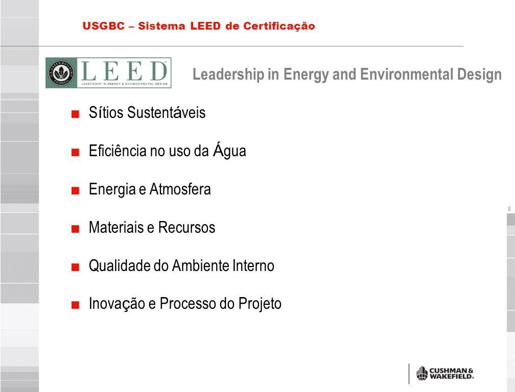 9 USGBC – Sistema LEED de Certificação Níveis de Certificação : LEED New Construction – NC ■ Certificação LEED( 26 - 32 créditos) ■ LEED Prata( 33 - 38 créditos) ■ LEED Ouro( 39 - 51 créditos) ■ LEED Platina( 52 - 69 créditos) Tipos de Certificação : ■ Construções Novas e Grandes Reformas ■ Edificações Existentes (Operação e manutenção) ■ Interiores ■ Núcleo e Envelope ■ Escolas ■ Bairros (piloto) ■ Varejo (piloto) ■ Residências (piloto)