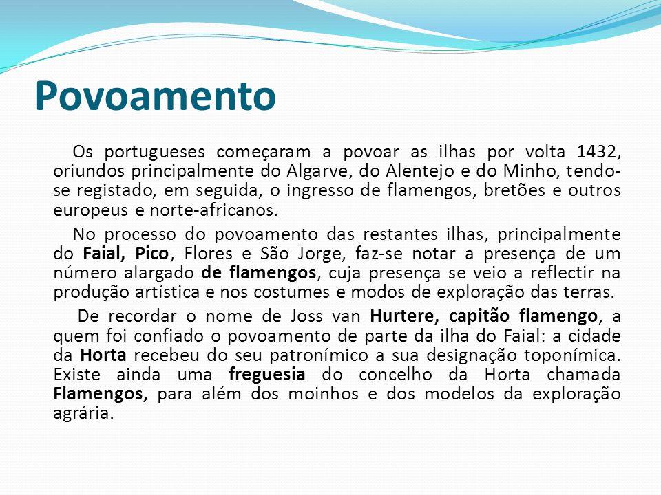 Povoamento Os portugueses começaram a povoar as ilhas por volta 1432, oriundos principalmente do Algarve, do Alentejo e do Minho, tendo- se registado, em seguida, o ingresso de flamengos, bretões e outros europeus e norte-africanos.
