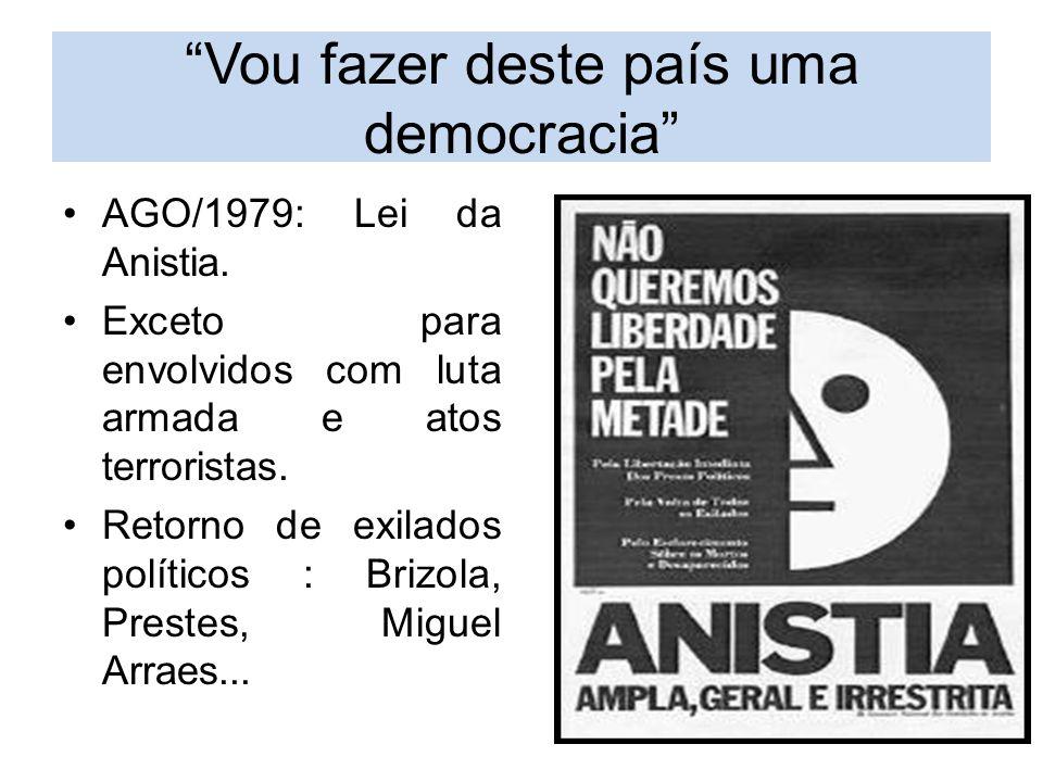"""""""Vou fazer deste país uma democracia"""" AGO/1979: Lei da Anistia. Exceto para envolvidos com luta armada e atos terroristas. Retorno de exilados polític"""