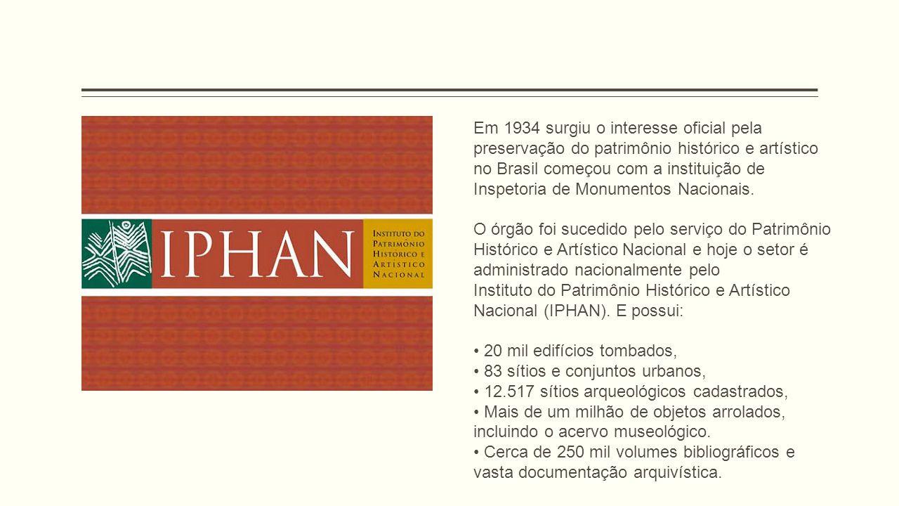 Em 1934 surgiu o interesse oficial pela preservação do patrimônio histórico e artístico no Brasil começou com a instituição de Inspetoria de Monumento