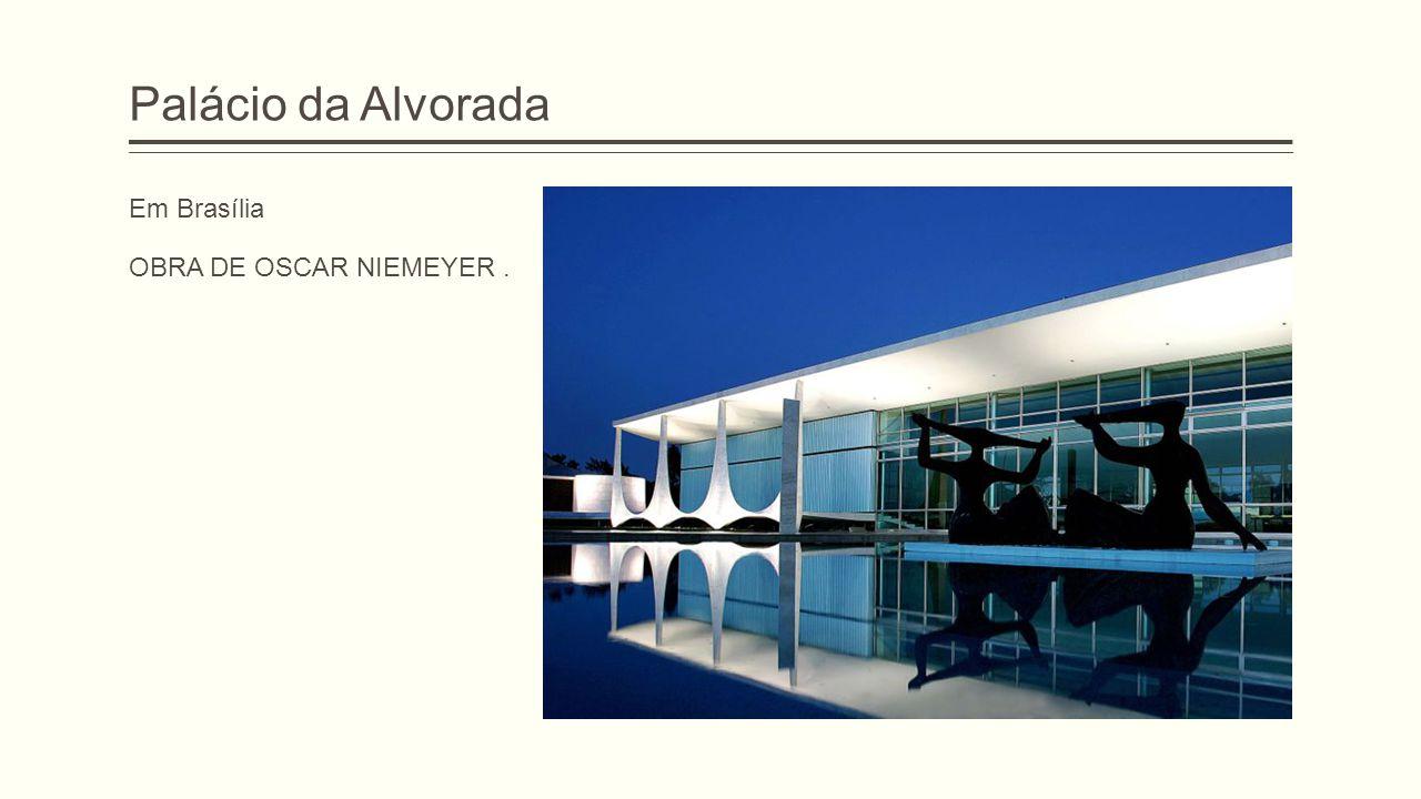 Palácio da Alvorada Em Brasília OBRA DE OSCAR NIEMEYER.