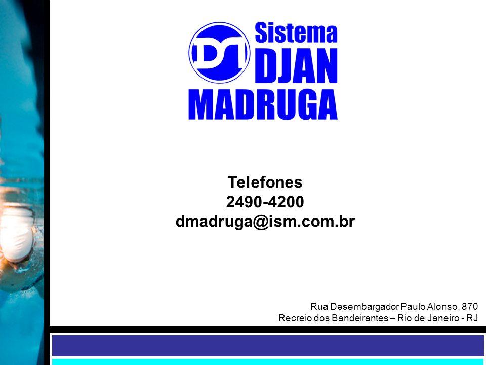 Rua Desembargador Paulo Alonso, 870 Recreio dos Bandeirantes – Rio de Janeiro - RJ Telefones 2490-4200 dmadruga@ism.com.br