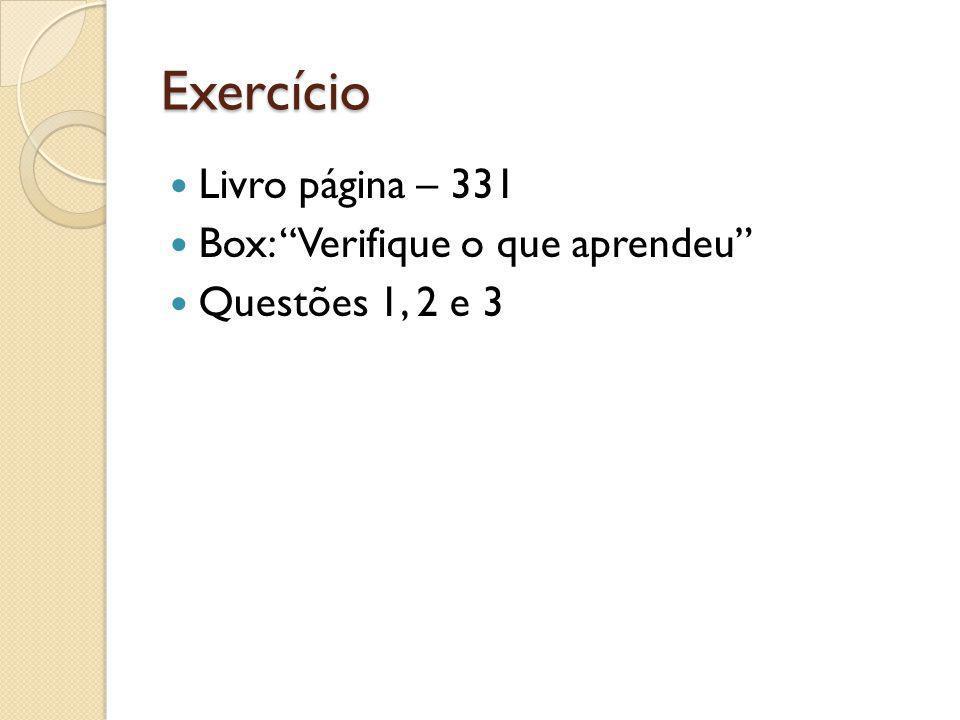"""Exercício Livro página – 331 Box: """"Verifique o que aprendeu"""" Questões 1, 2 e 3"""