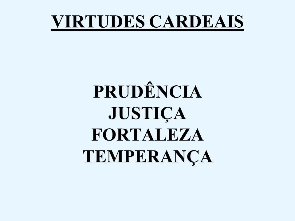 PRUDÊNCIA JUSTIÇA FORTALEZA TEMPERANÇA VIRTUDES CARDEAIS