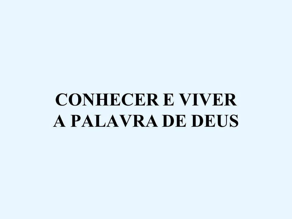 CONHECER E VIVER A PALAVRA DE DEUS