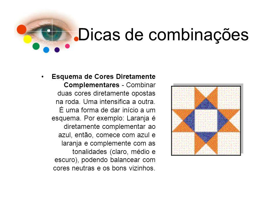 Dicas de combinações Esquema de Cores Diretamente Complementares - Combinar duas cores diretamente opostas na roda. Uma intensifica a outra. É uma for