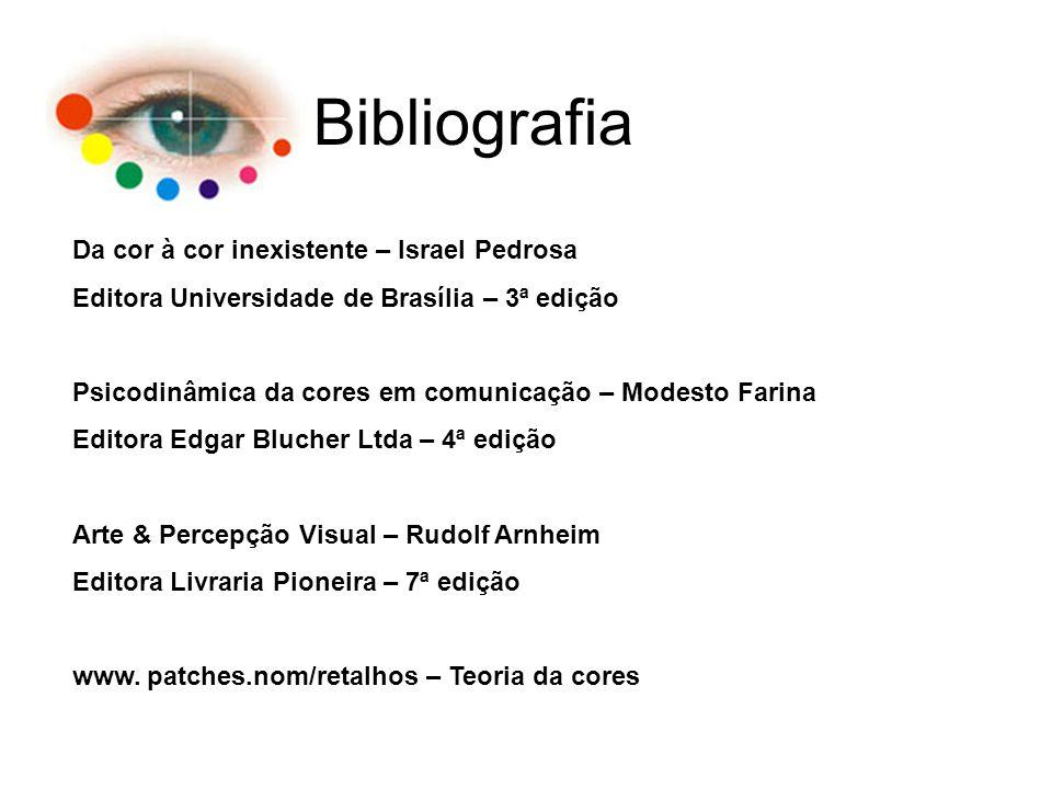 Bibliografia Da cor à cor inexistente – Israel Pedrosa Editora Universidade de Brasília – 3ª edição Psicodinâmica da cores em comunicação – Modesto Fa