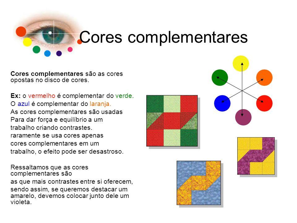 Cores complementares Cores complementares são as cores opostas no disco de cores. Ex: o vermelho é complementar do verde. O azul é complementar do lar