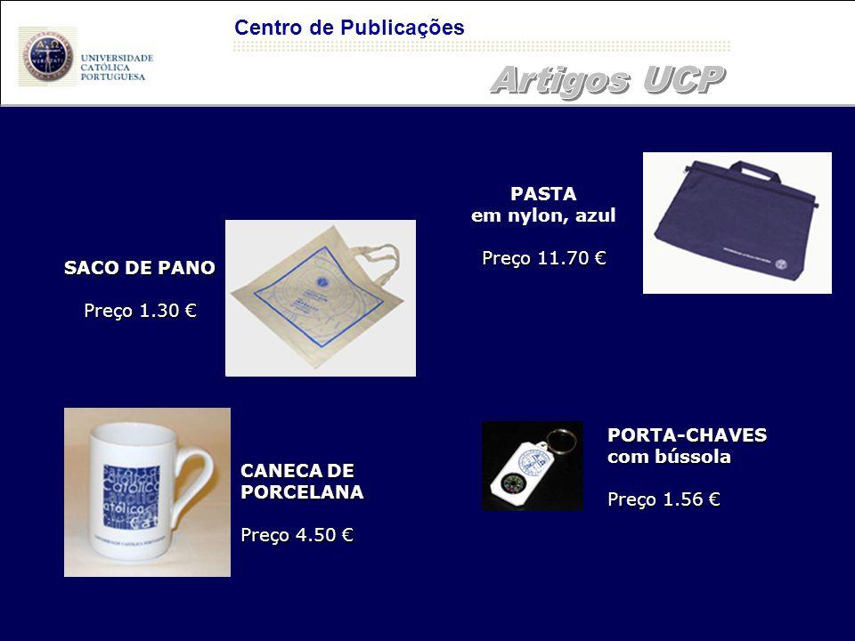 Centro de Publicações PASTA em nylon, azul Preço 11.70 € SACO DE PANO Preço 1.30 € PORTA-CHAVES com bússola Preço 1.56 € CANECA DE PORCELANA Preço 4.50 €