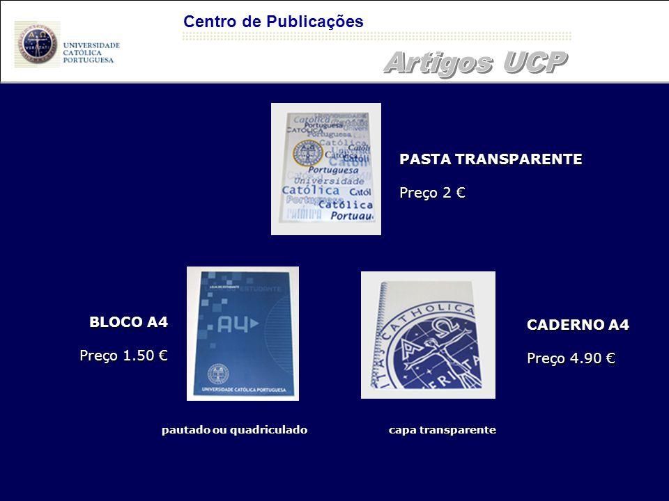 PASTA TRANSPARENTE Preço 2 € CADERNO A4 Preço 4.90 € BLOCO A4 Preço 1.50 € Centro de Publicações pautado ou quadriculado capa transparente