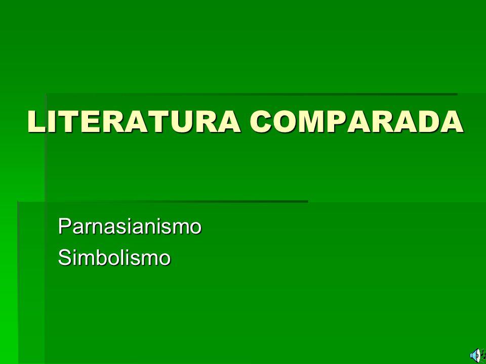 LITERATURA COMPARADA ParnasianismoSimbolismo