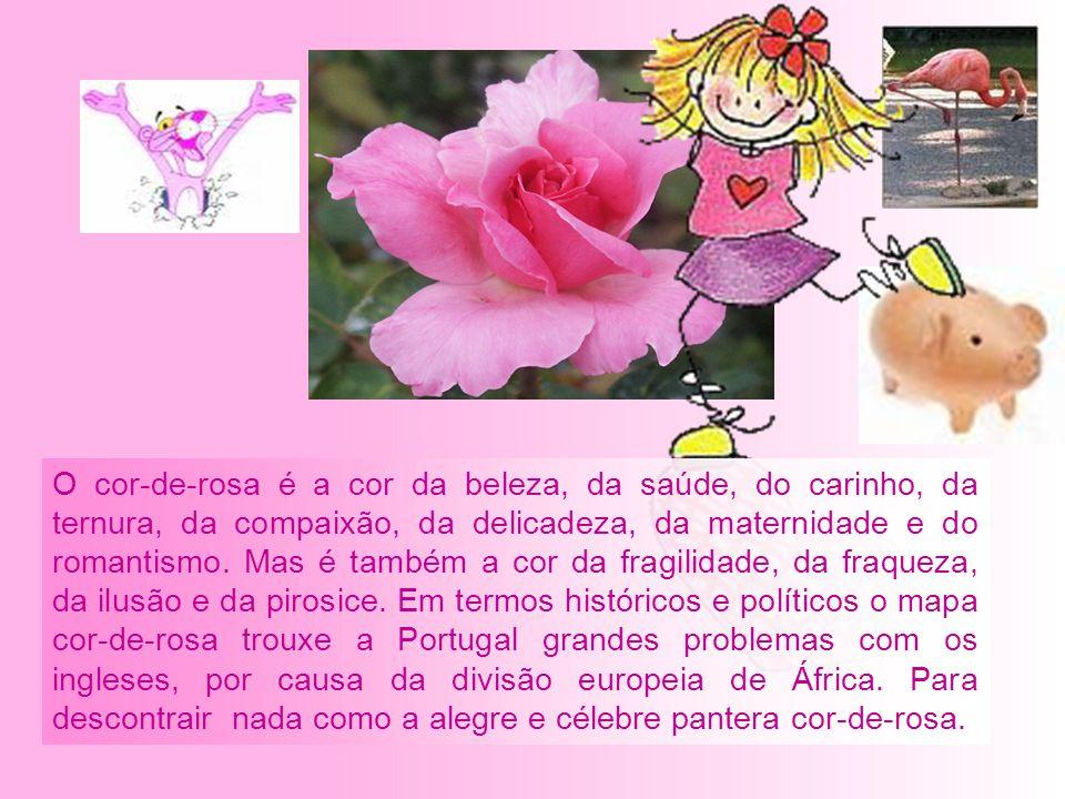 COR-DE-ROSA ou ROSA O cor-de-rosa é a cor culturalmente feminina.
