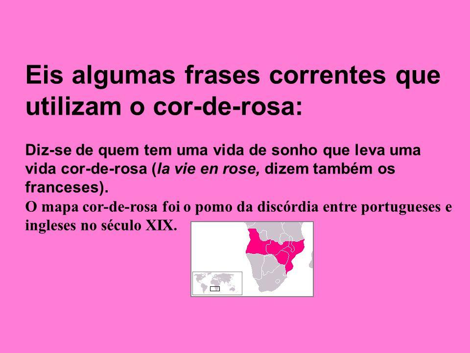 O cor-de-rosa é a cor da beleza, da saúde, do carinho, da ternura, da compaixão, da delicadeza, da maternidade e do romantismo. Mas é também a cor da