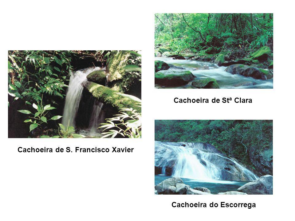 Cachoeira do Escorrega Cachoeira de S. Francisco Xavier Cachoeira de Stª Clara