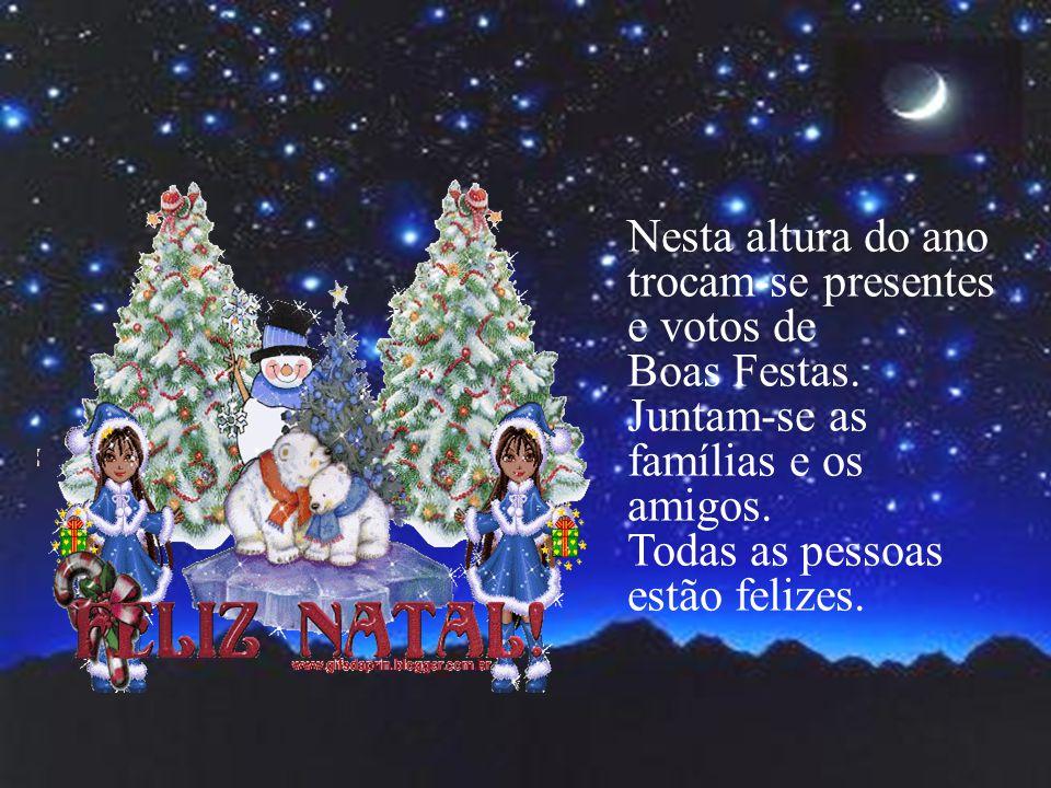 Nesta altura do ano trocam-se presentes e votos de Boas Festas.