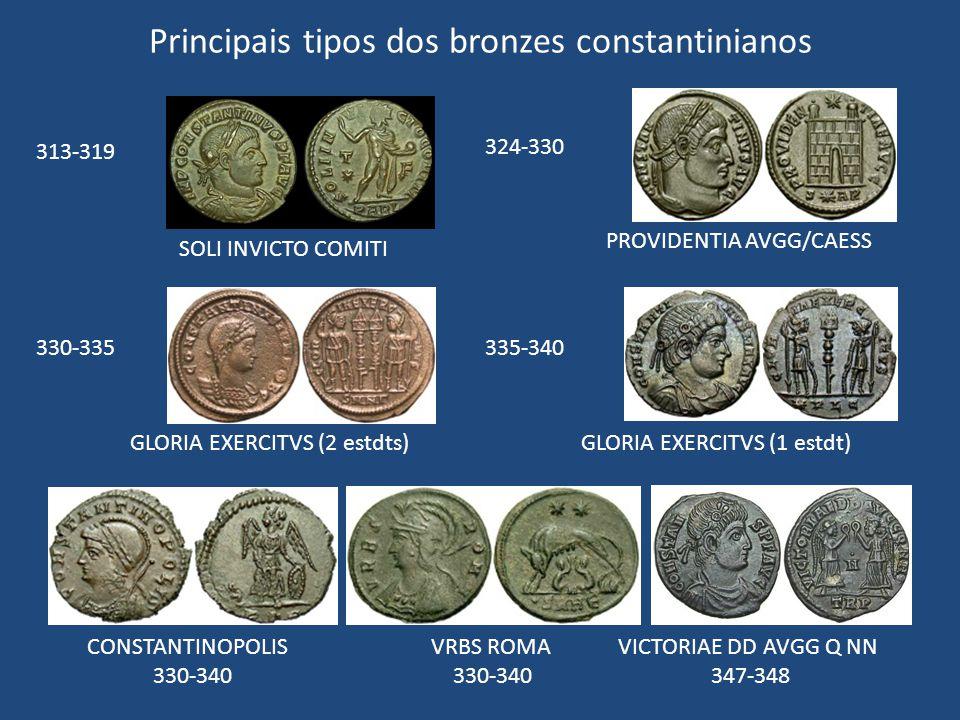 Principais tipos dos bronzes constantinianos SOLI INVICTO COMITI PROVIDENTIA AVGG/CAESS GLORIA EXERCITVS (2 estdts)GLORIA EXERCITVS (1 estdt) CONSTANT