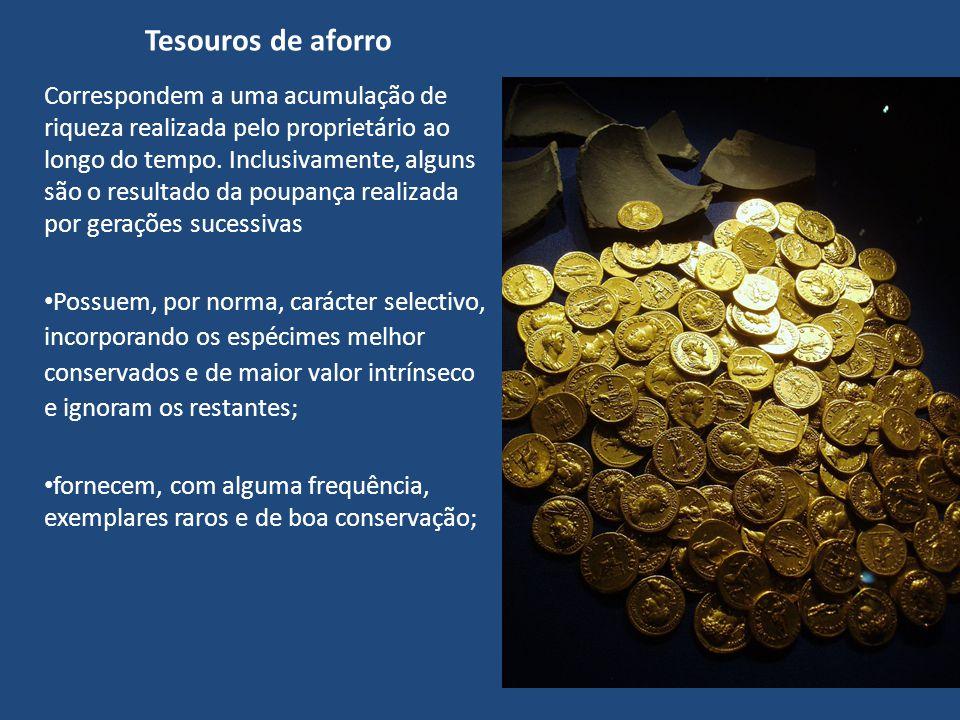 Tesouros de aforro Correspondem a uma acumulação de riqueza realizada pelo proprietário ao longo do tempo. Inclusivamente, alguns são o resultado da p