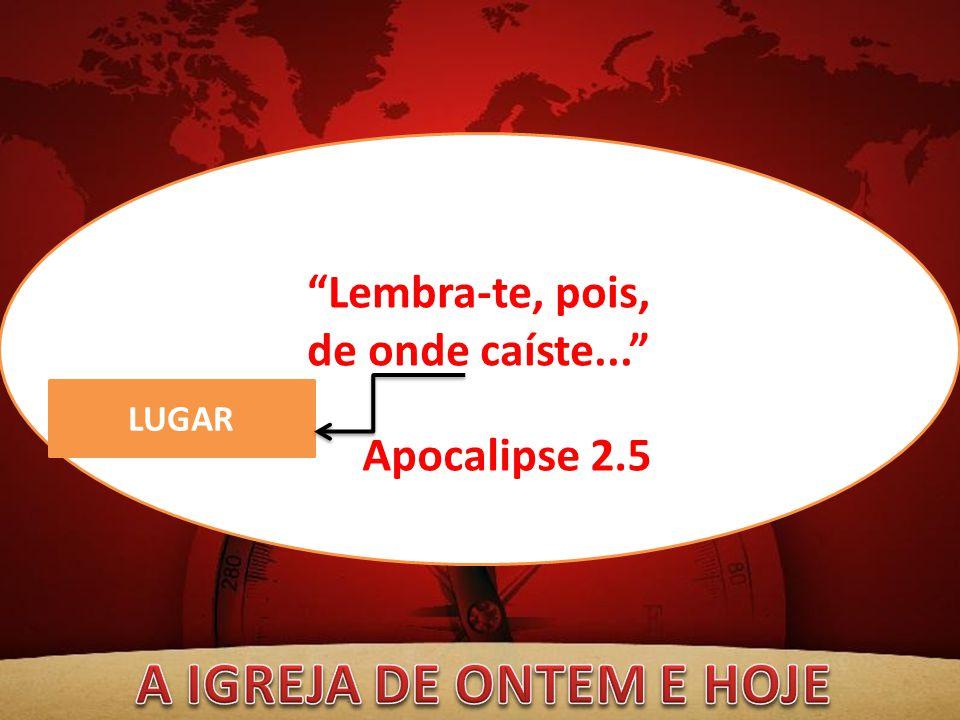 """""""Arrepende-te"""" Mude sua mente! """"Lembra-te, pois, de onde caíste..."""" LUGAR Apocalipse 2.5"""