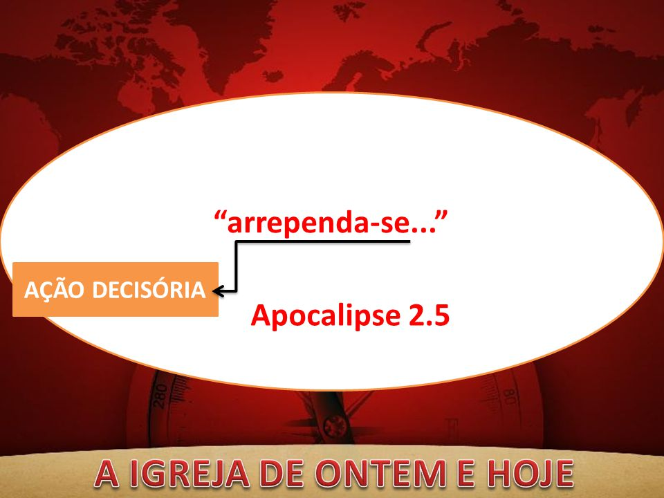 """""""arrependa-se..."""" AÇÃO DECISÓRIA Apocalipse 2.5"""