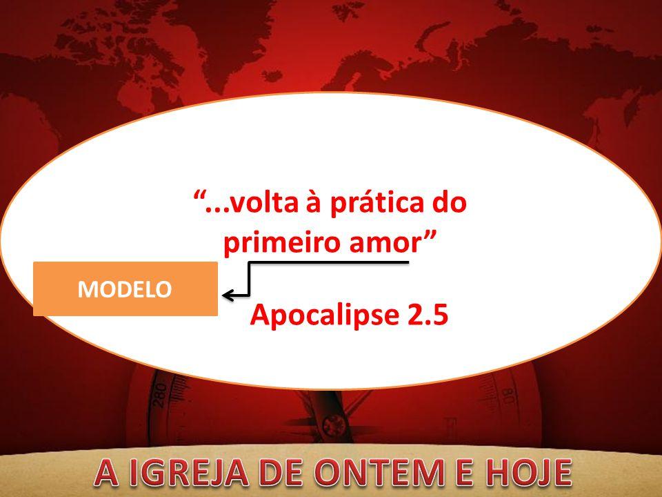 """""""...volta à prática do primeiro amor"""" MODELO Apocalipse 2.5"""