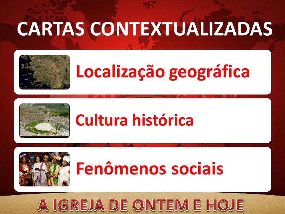 CARTAS CONTEXTUALIZADAS Localização geográfica Cultura histórica Fenômenos sociais