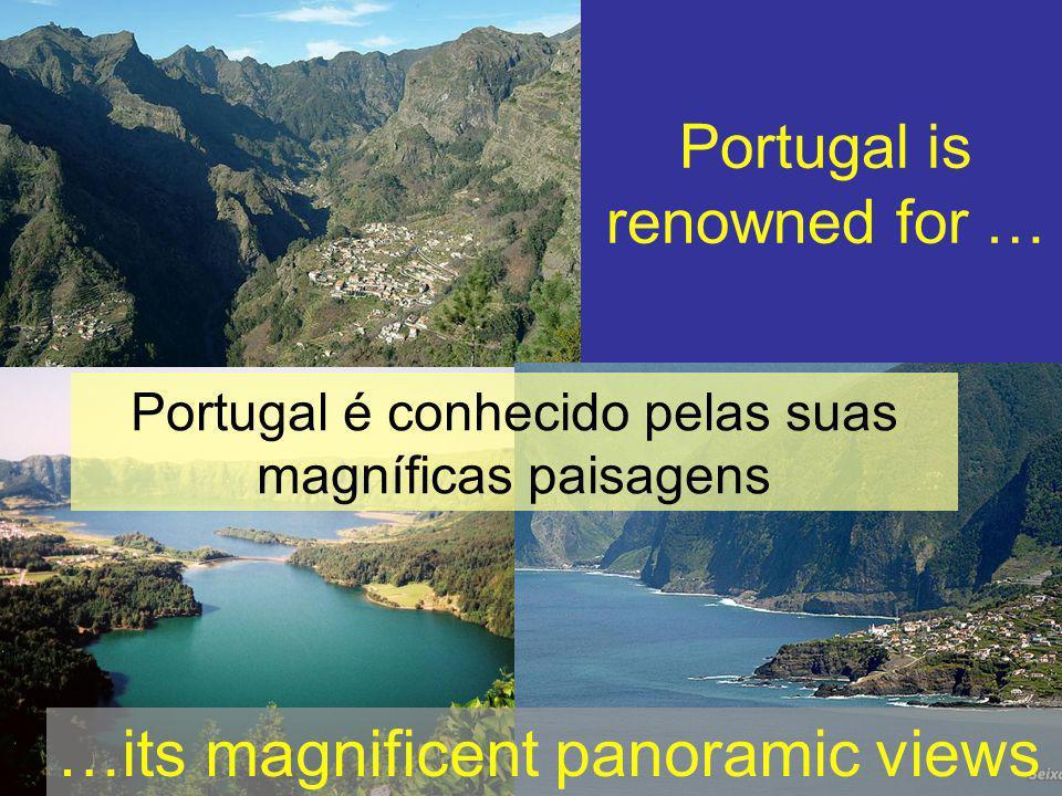 …its magnificent panoramic views Portugal is renowned for … Portugal é conhecido pelas suas magníficas paisagens