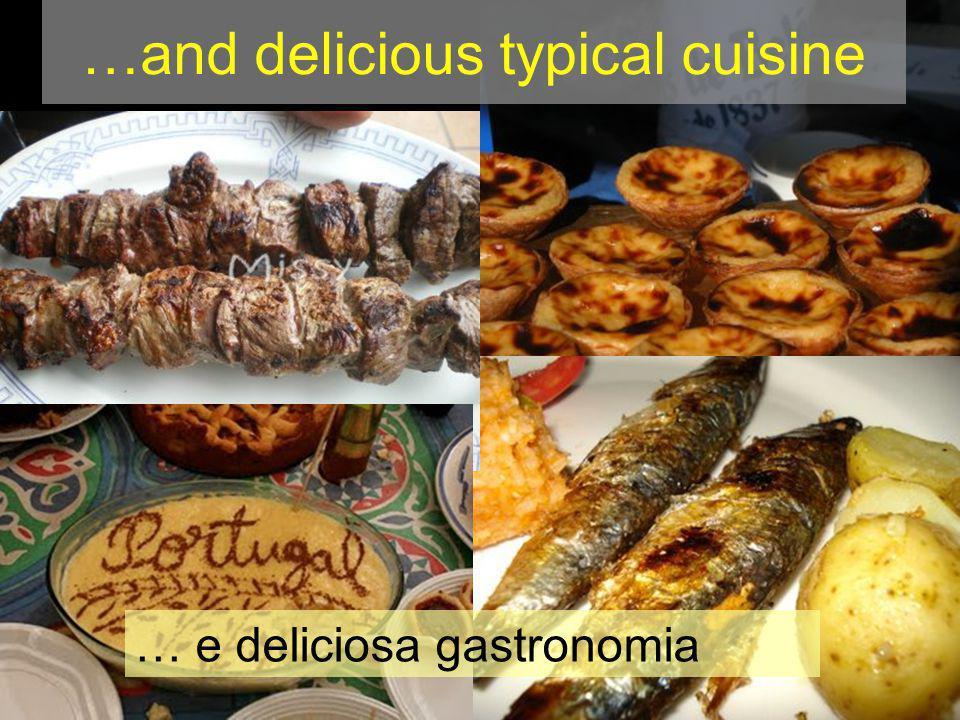 …and delicious typical cuisine … e deliciosa gastronomia