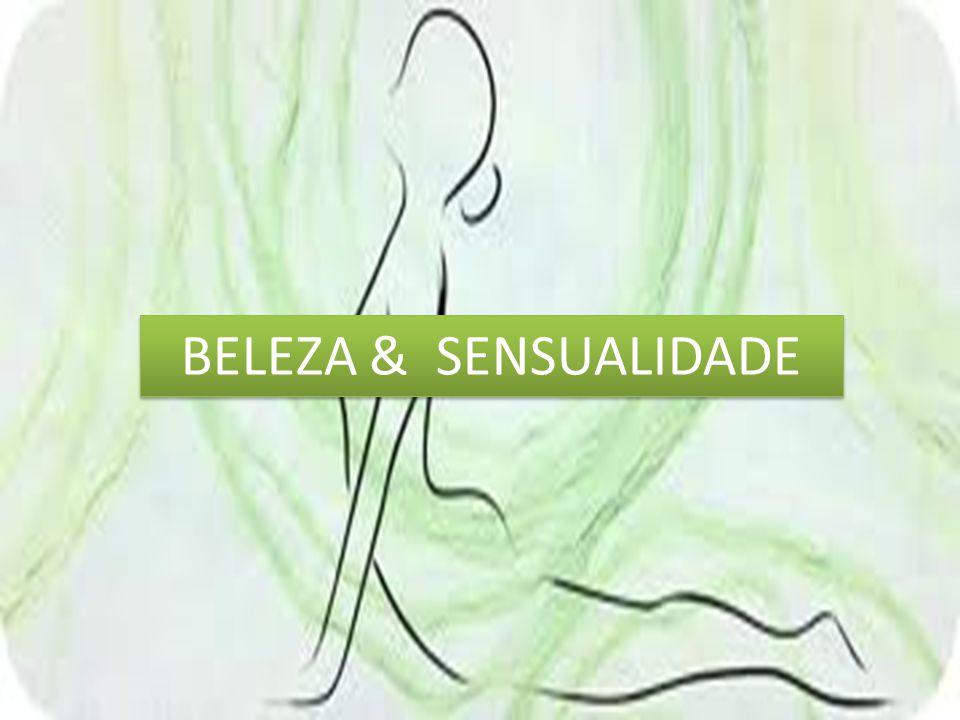 BELEZA & SENSUALIDADE