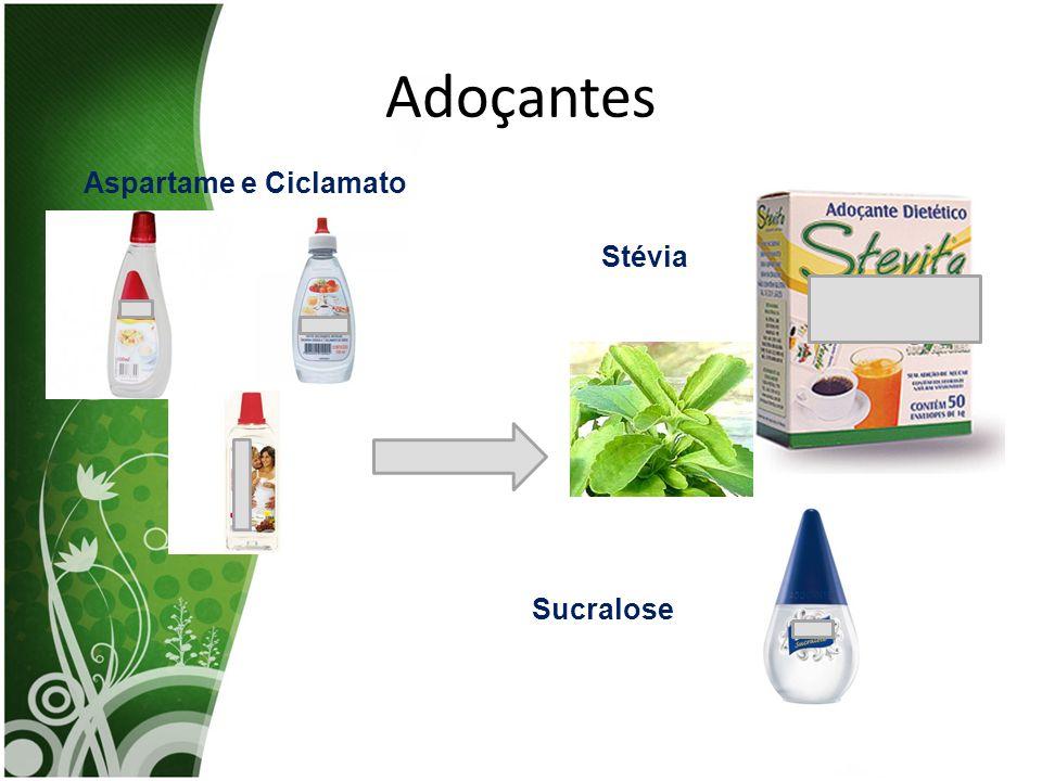 Adoçantes Aspartame e Ciclamato Stévia Sucralose