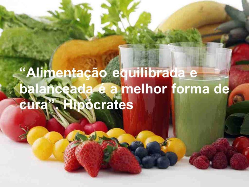 Alimentação equilibrada e balanceada é a melhor forma de cura . Hipócrates
