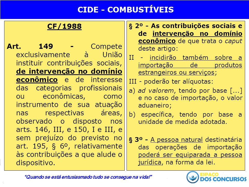 CF/1988 Art. 149 - Compete exclusivamente à União instituir contribuições sociais, de intervenção no domínio econômico e de interesse das categorias p